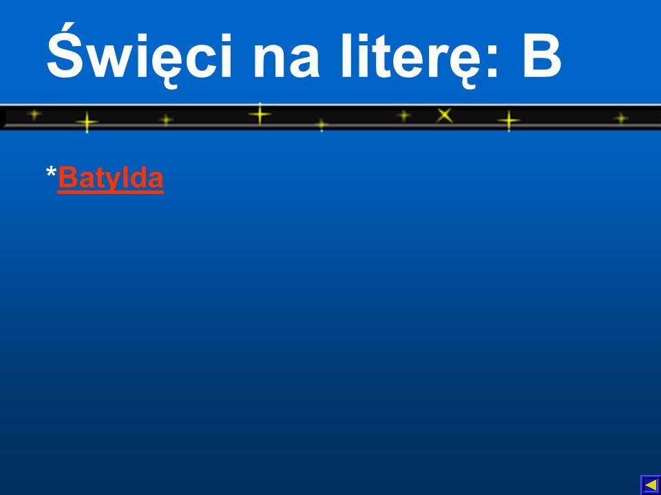 Święci na literę: B *Batylda