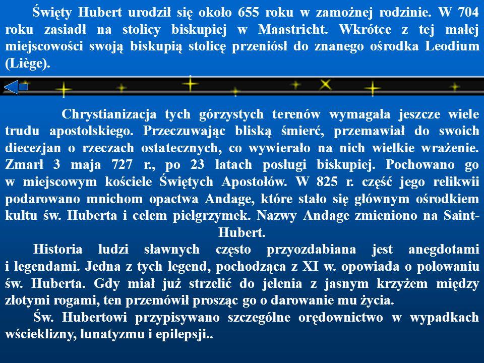 Święty Hubert urodził się około 655 roku w zamożnej rodzinie