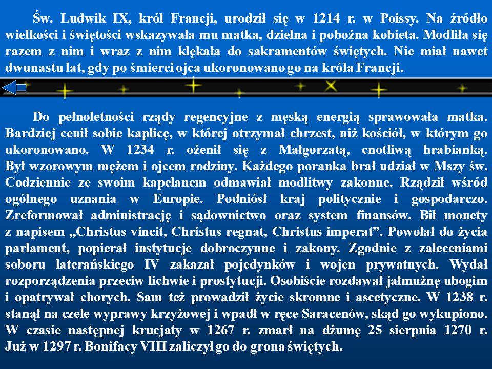 Św. Ludwik IX, król Francji, urodził się w 1214 r. w Poissy