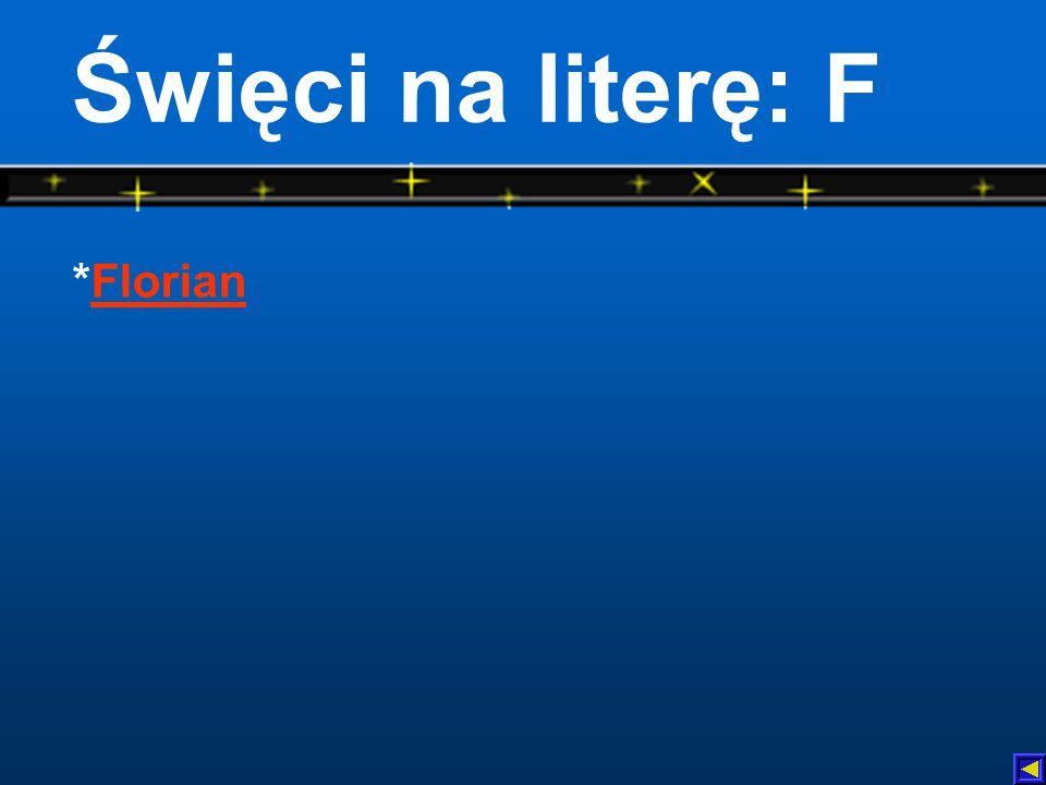 Święci na literę: F *Florian