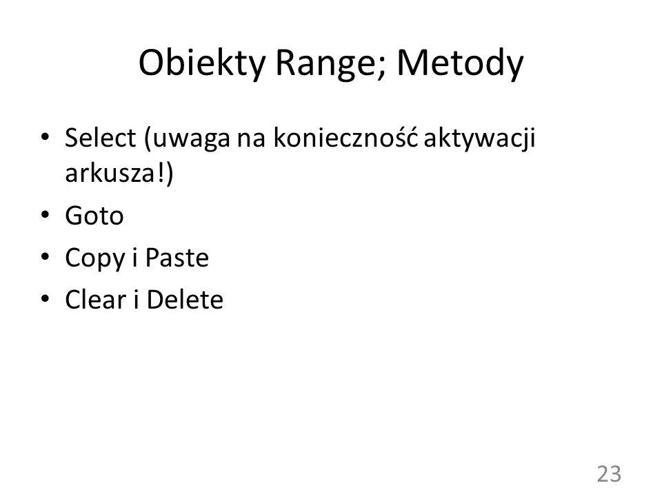 Obiekty Range; Metody Select (uwaga na konieczność aktywacji arkusza!)