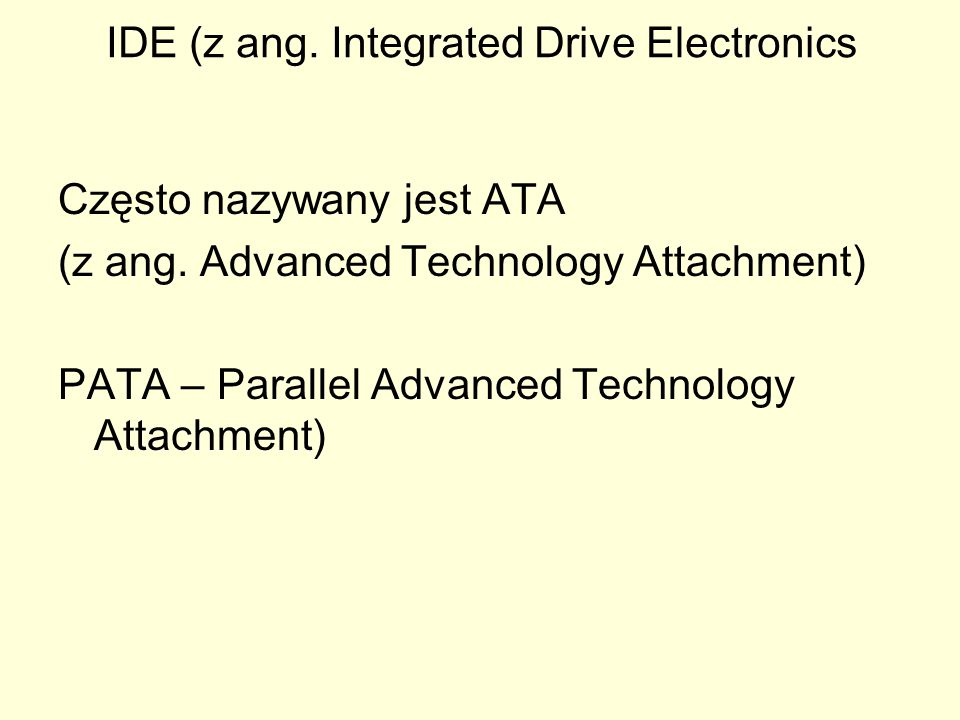 IDE (z ang. Integrated Drive Electronics