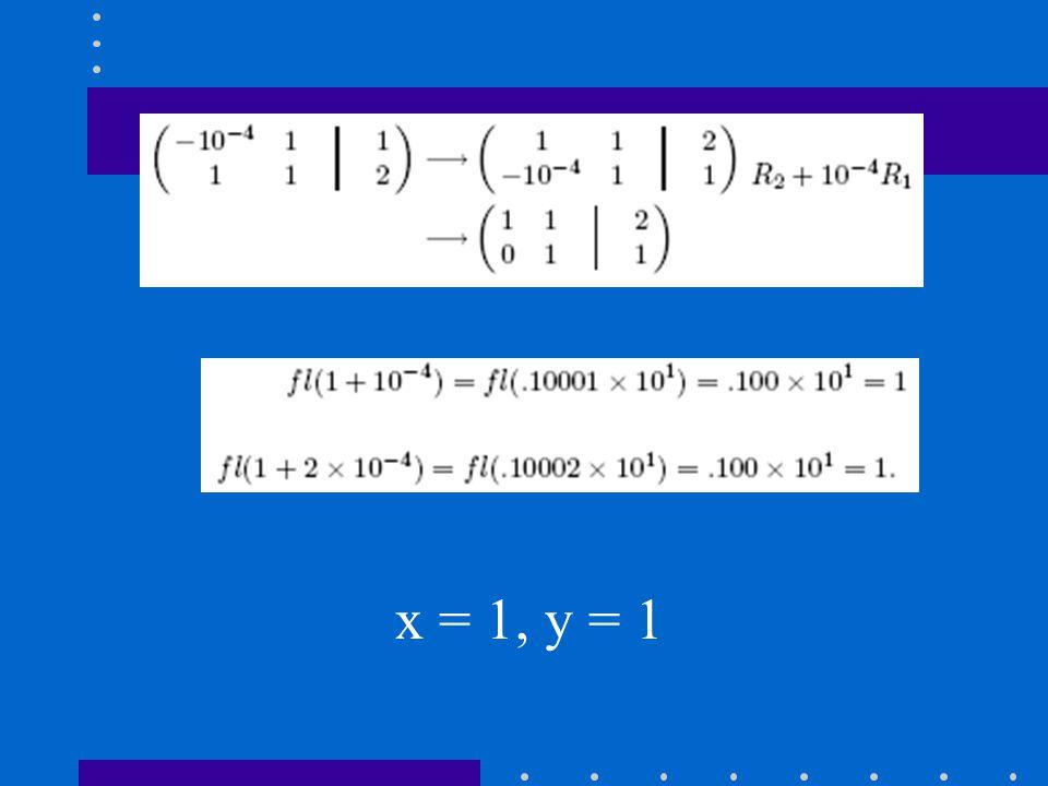 x = 1, y = 1