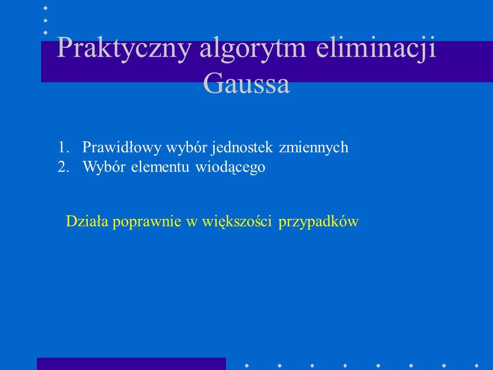 Praktyczny algorytm eliminacji Gaussa