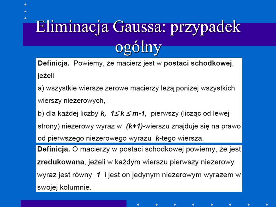 Eliminacja Gaussa: przypadek ogólny