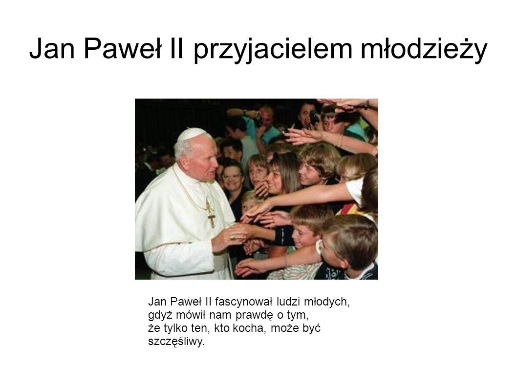 Jan Paweł II przyjacielem młodzieży