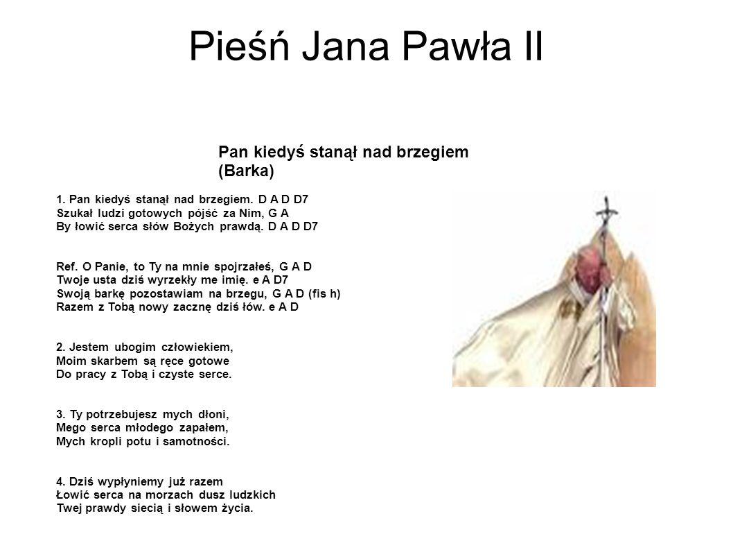 Pieśń Jana Pawła II Pan kiedyś stanął nad brzegiem (Barka)