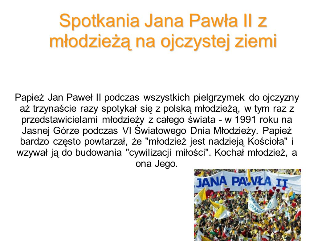 Spotkania Jana Pawła II z młodzieżą na ojczystej ziemi