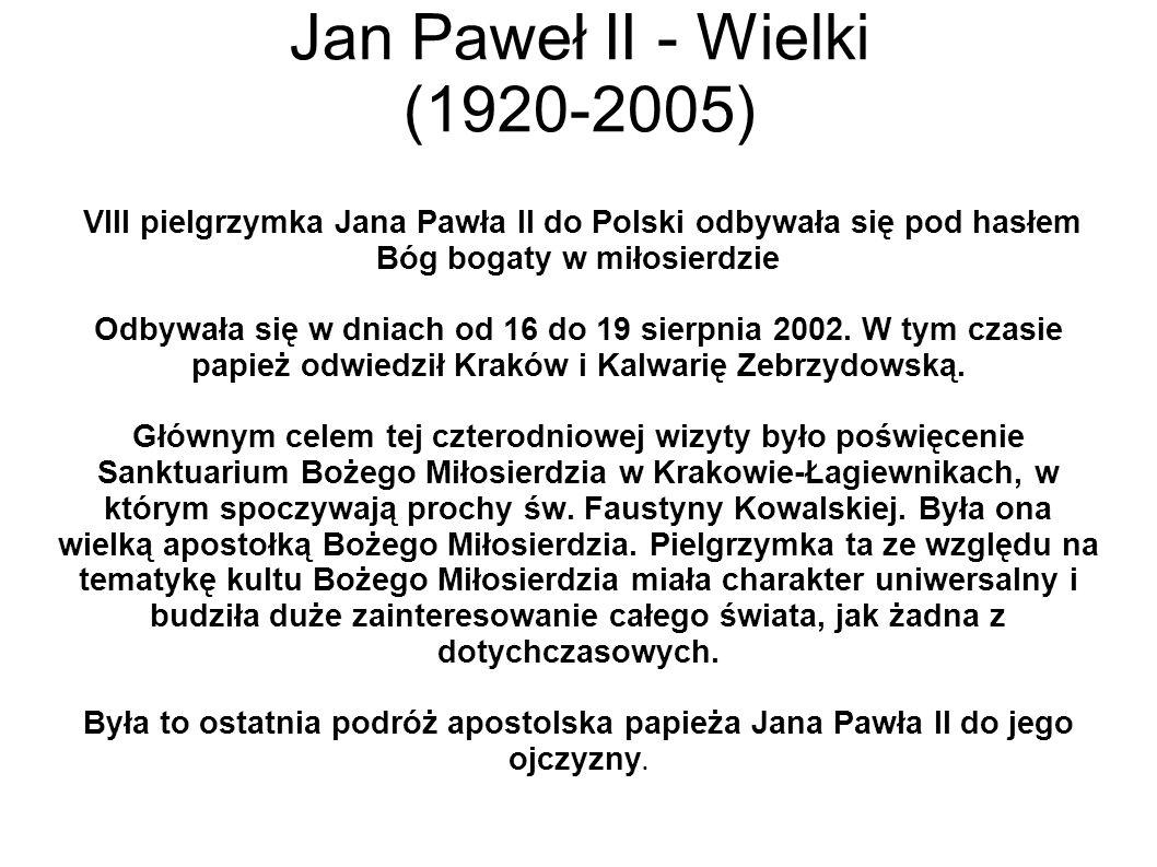 Jan Paweł II - Wielki (1920-2005)