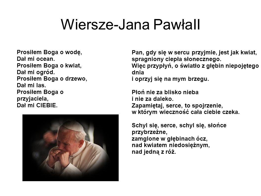 Wiersze-Jana PawłaII Prosiłem Boga o wodę,