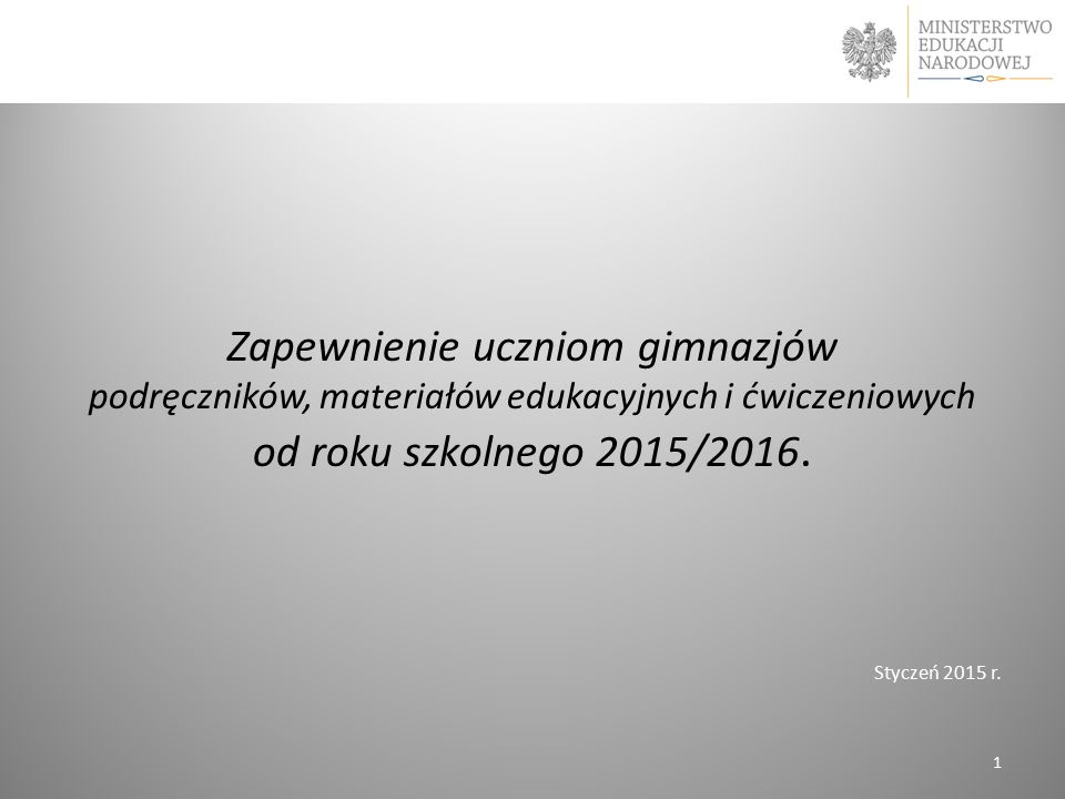 Zapewnienie uczniom gimnazjów od roku szkolnego 2015/2016.