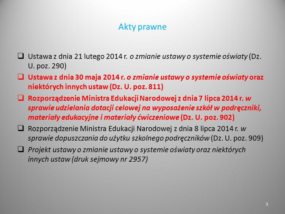 Akty prawne Ustawa z dnia 21 lutego 2014 r. o zmianie ustawy o systemie oświaty (Dz. U. poz. 290)