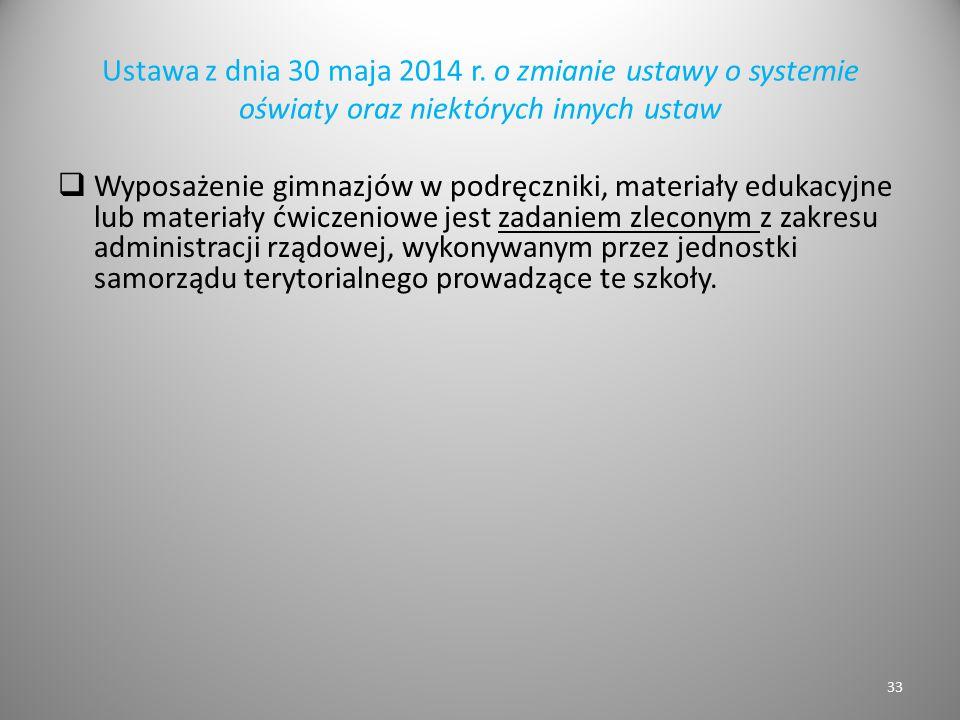 Ustawa z dnia 30 maja 2014 r. o zmianie ustawy o systemie oświaty oraz niektórych innych ustaw