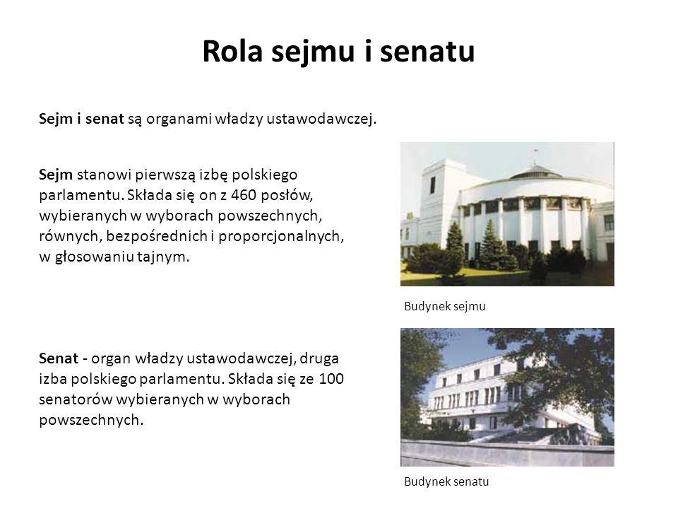 Rola sejmu i senatu Sejm i senat są organami władzy ustawodawczej.