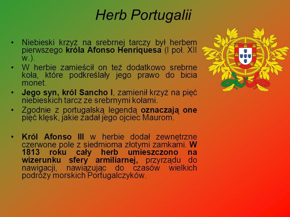 Herb Portugalii Niebieski krzyż na srebrnej tarczy był herbem pierwszego króla Afonso Henriquesa (I poł. XII w.).