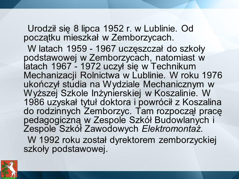 Urodził się 8 lipca 1952 r. w Lublinie