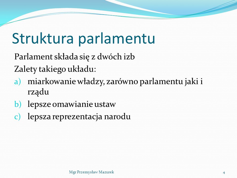 Struktura parlamentu Parlament składa się z dwóch izb