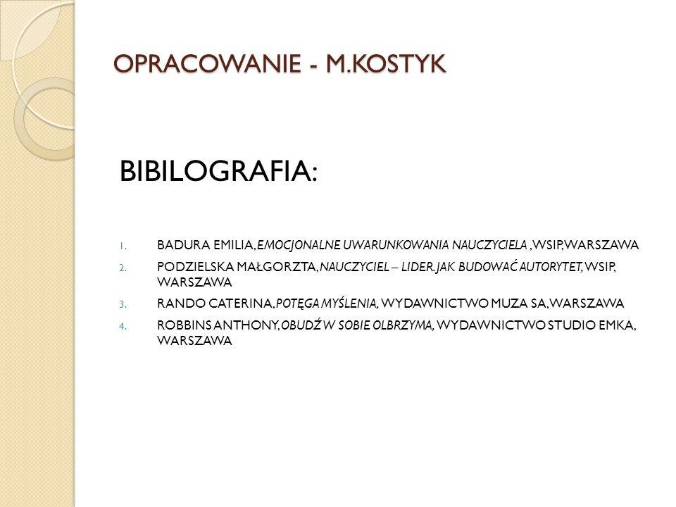 BIBILOGRAFIA: OPRACOWANIE - M.KOSTYK