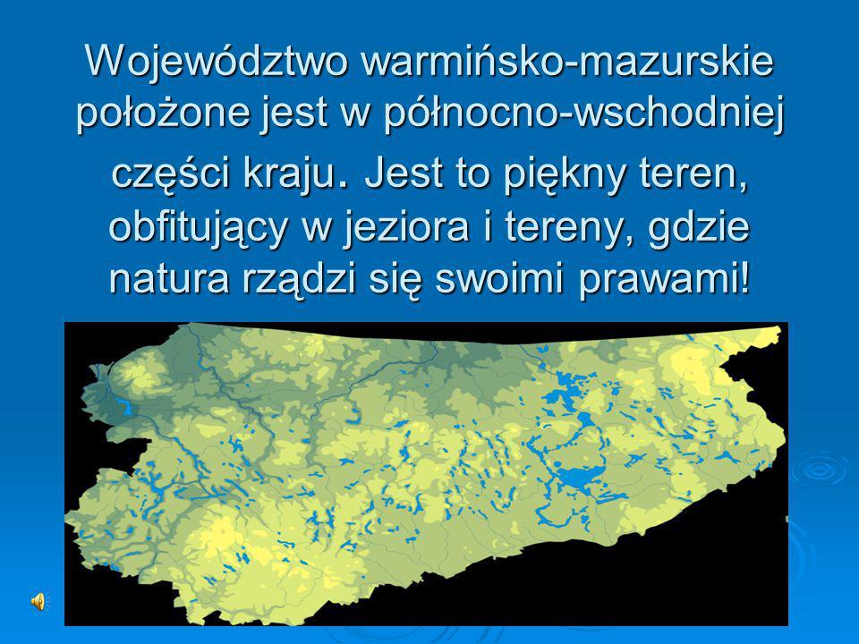Województwo warmińsko-mazurskie położone jest w północno-wschodniej części kraju.