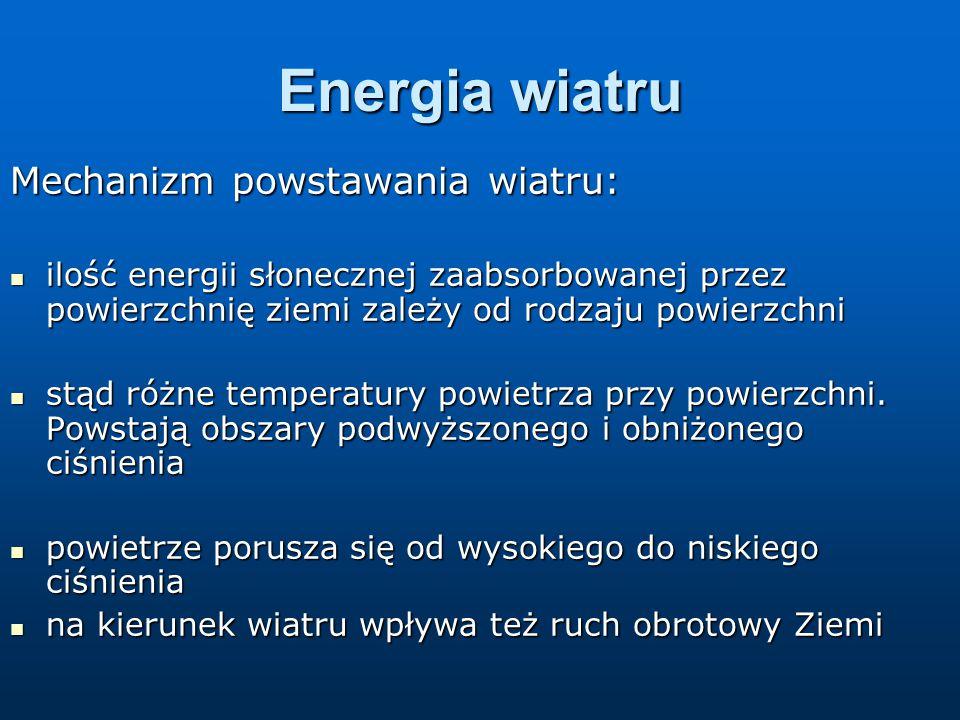 Energia wiatru Mechanizm powstawania wiatru: