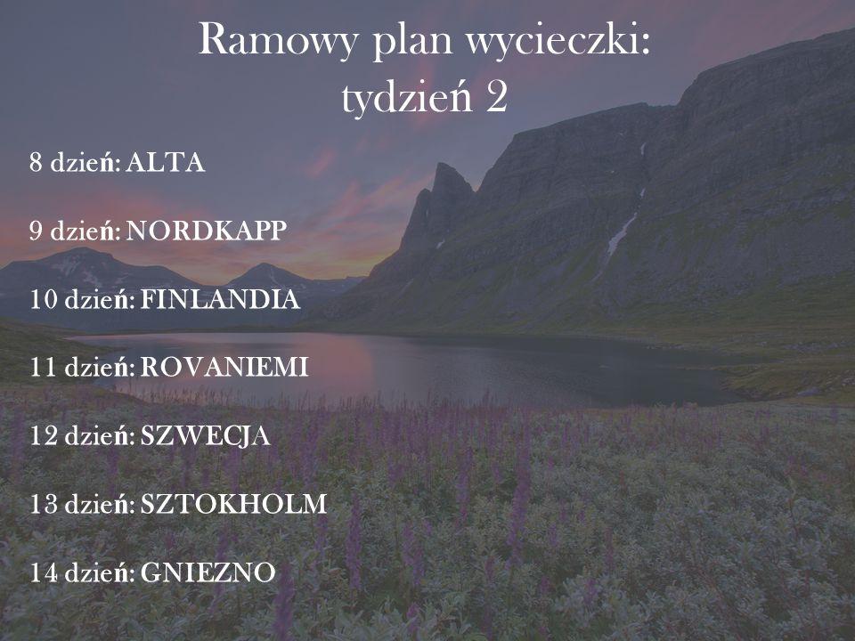Ramowy plan wycieczki: tydzień 2