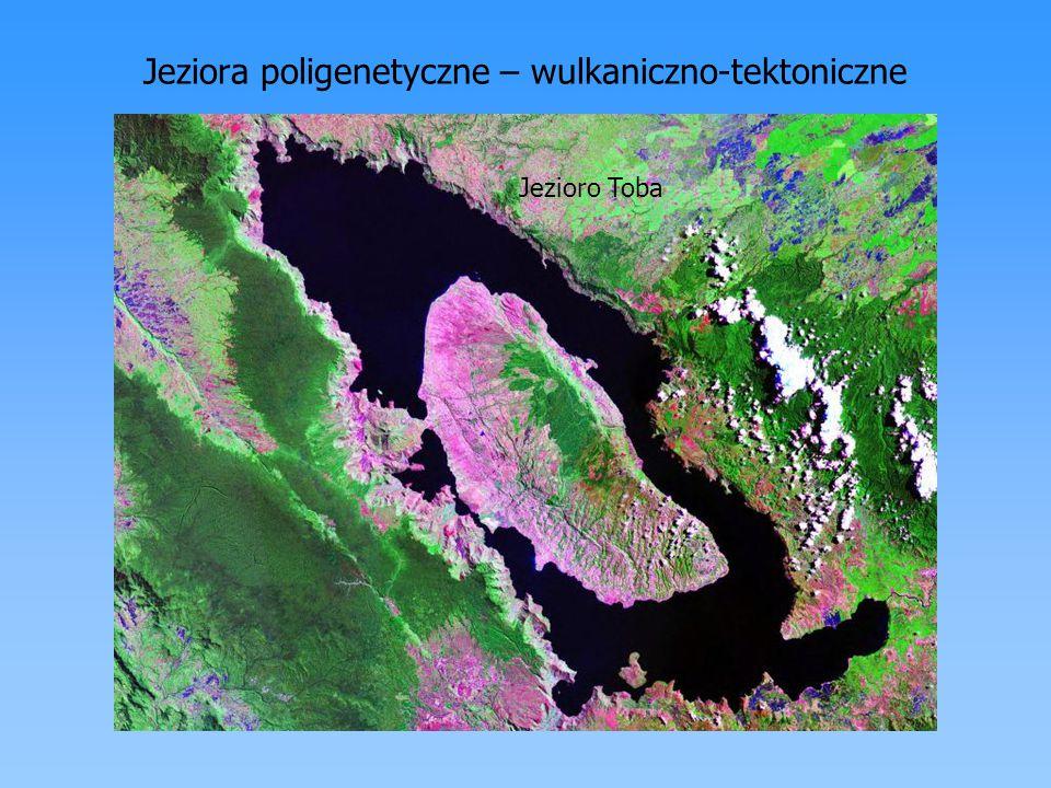 Jeziora poligenetyczne – wulkaniczno-tektoniczne