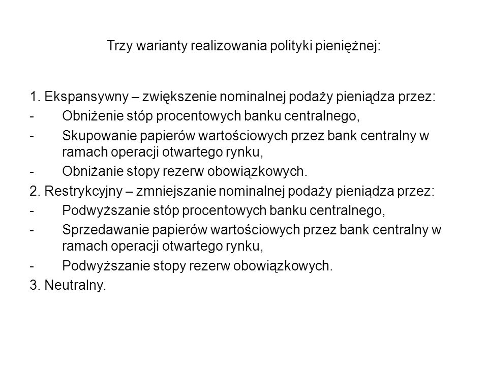 Trzy warianty realizowania polityki pieniężnej: