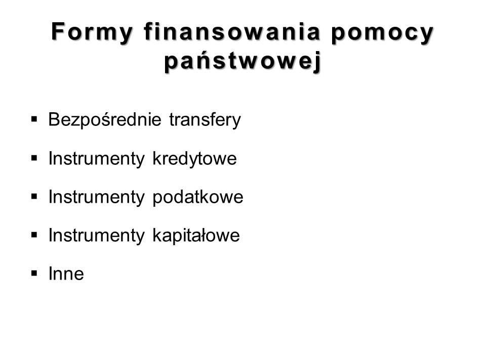 Formy finansowania pomocy państwowej