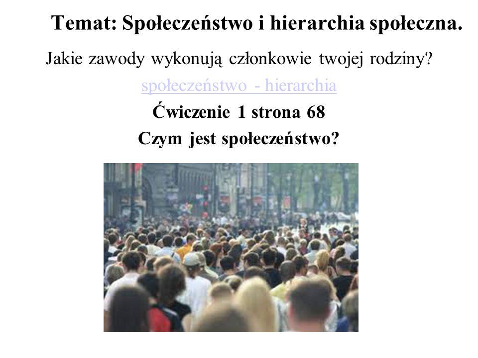 Temat: Społeczeństwo i hierarchia społeczna.