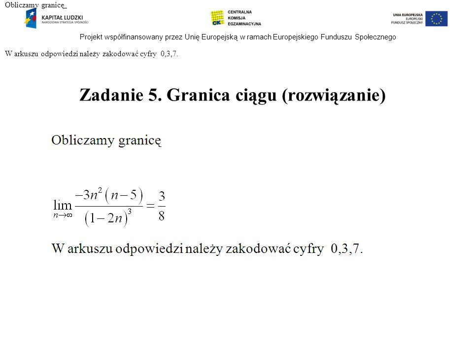 Zadanie 5. Granica ciągu (rozwiązanie)