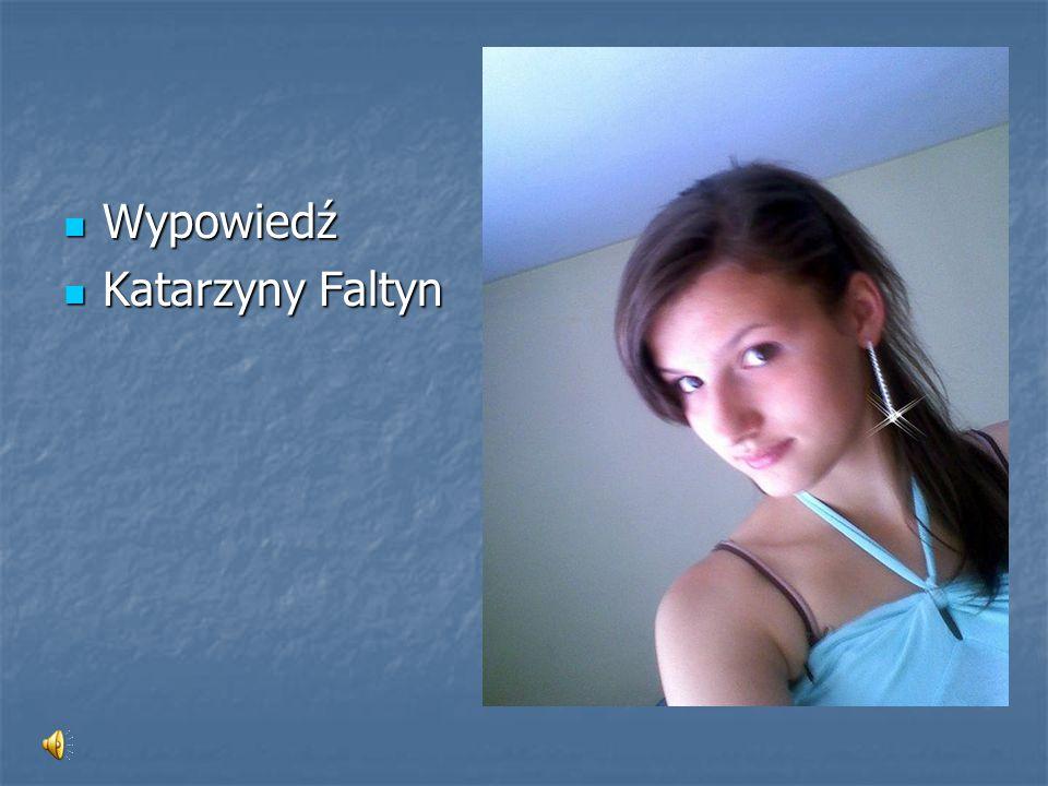 Wypowiedź Katarzyny Faltyn