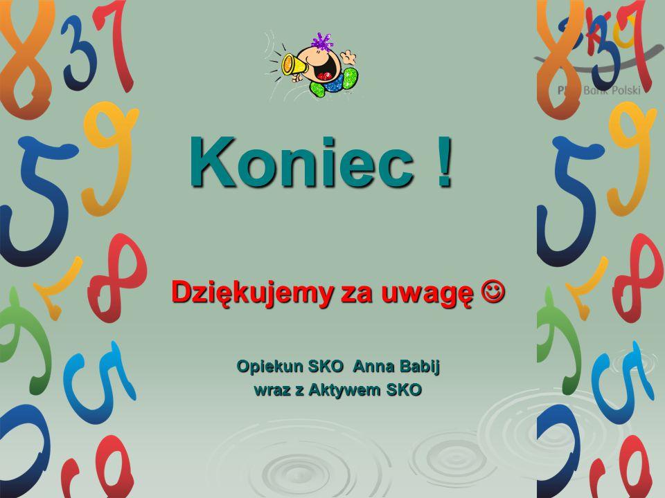 Dziękujemy za uwagę  Opiekun SKO Anna Babij wraz z Aktywem SKO