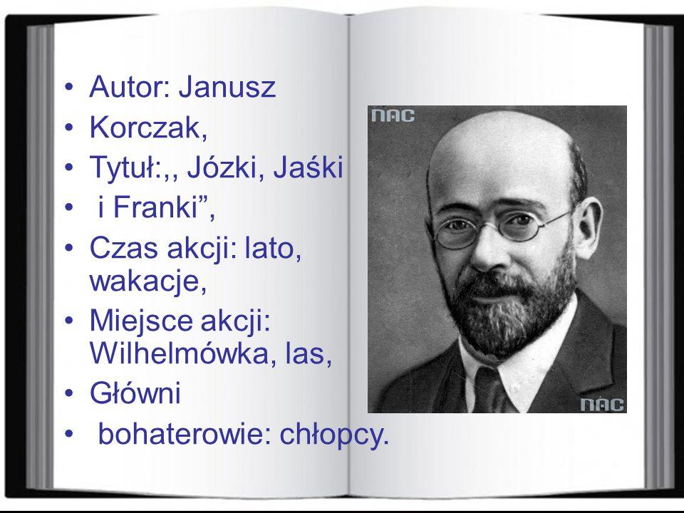 Książka Autor: Janusz Korczak, Tytuł:,, Józki, Jaśki
