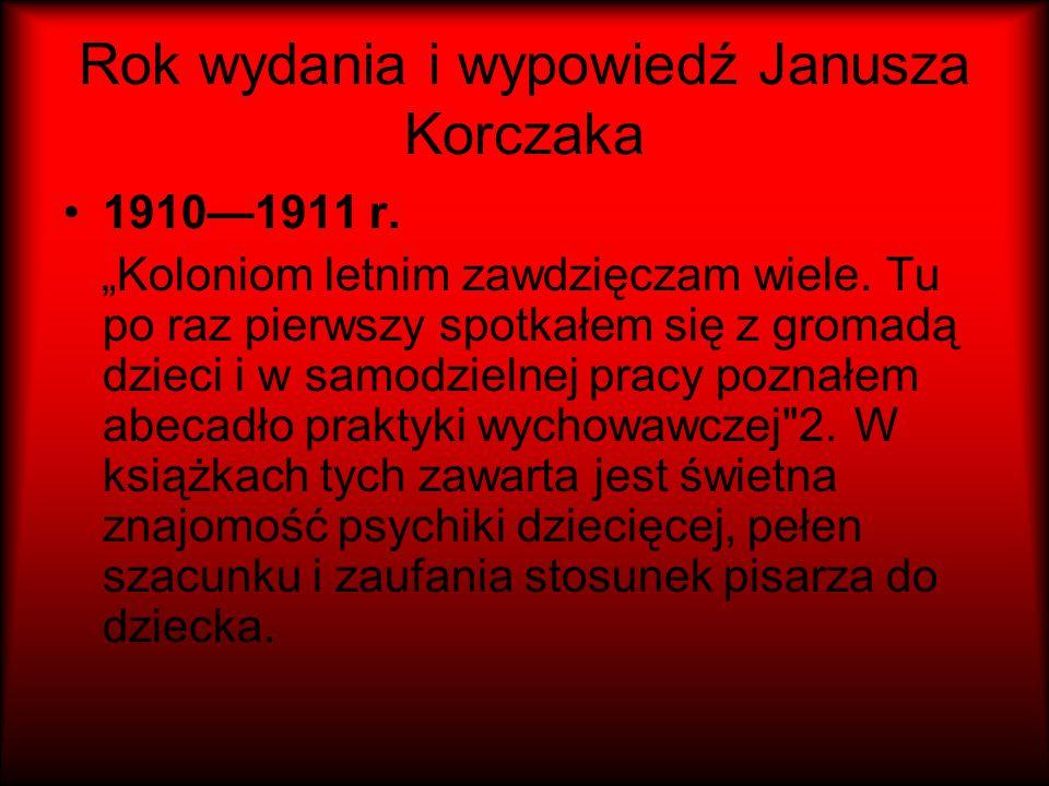 Rok wydania i wypowiedź Janusza Korczaka