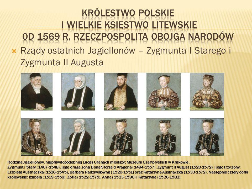 Rządy ostatnich Jagiellonów – Zygmunta I Starego i Zygmunta II Augusta