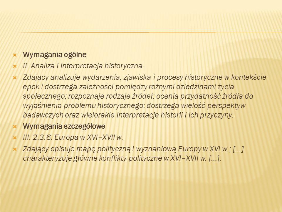 Wymagania ogólne II. Analiza i interpretacja historyczna.