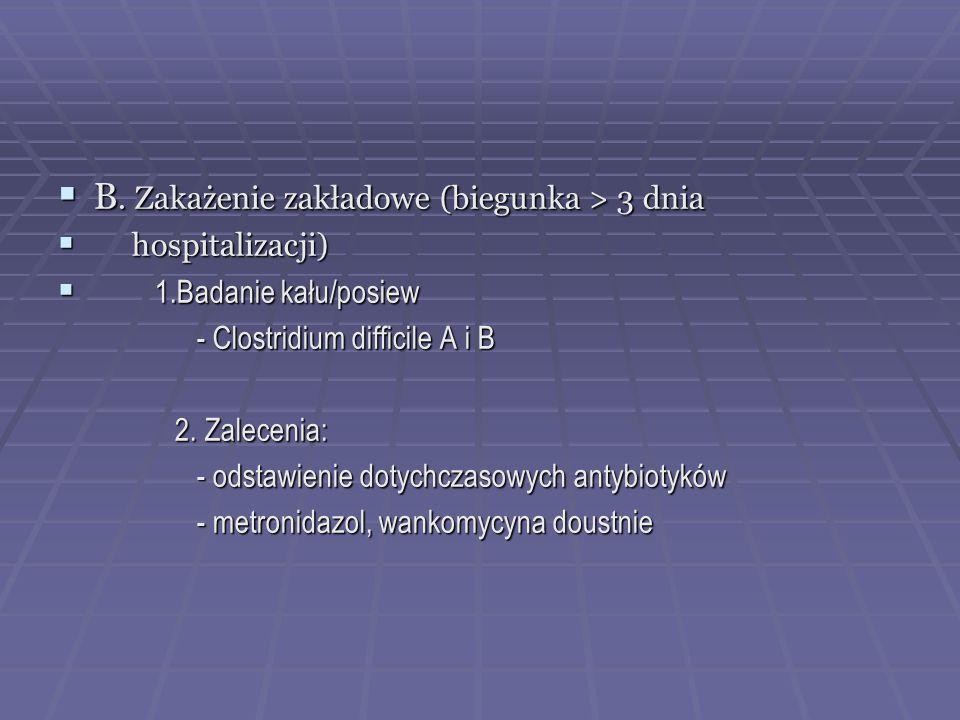 B. Zakażenie zakładowe (biegunka > 3 dnia