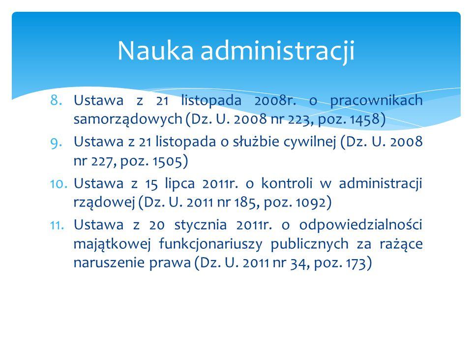 Nauka administracji Ustawa z 21 listopada 2008r. o pracownikach samorządowych (Dz. U. 2008 nr 223, poz. 1458)