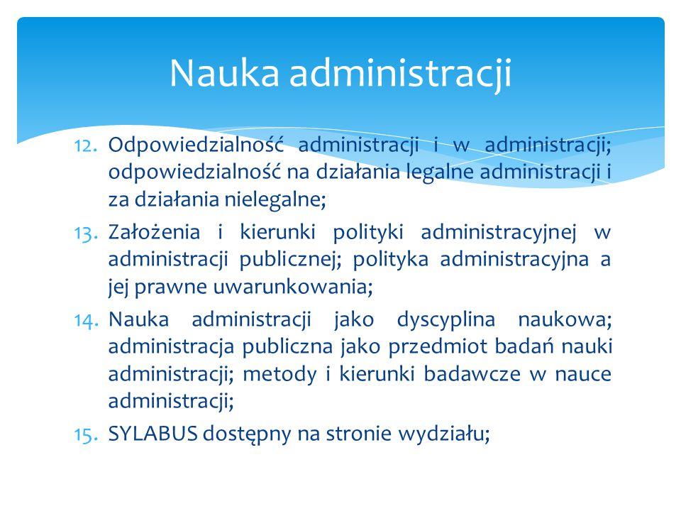 Nauka administracji Odpowiedzialność administracji i w administracji; odpowiedzialność na działania legalne administracji i za działania nielegalne;
