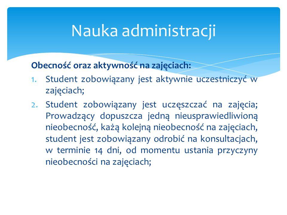 Nauka administracji Obecność oraz aktywność na zajęciach: