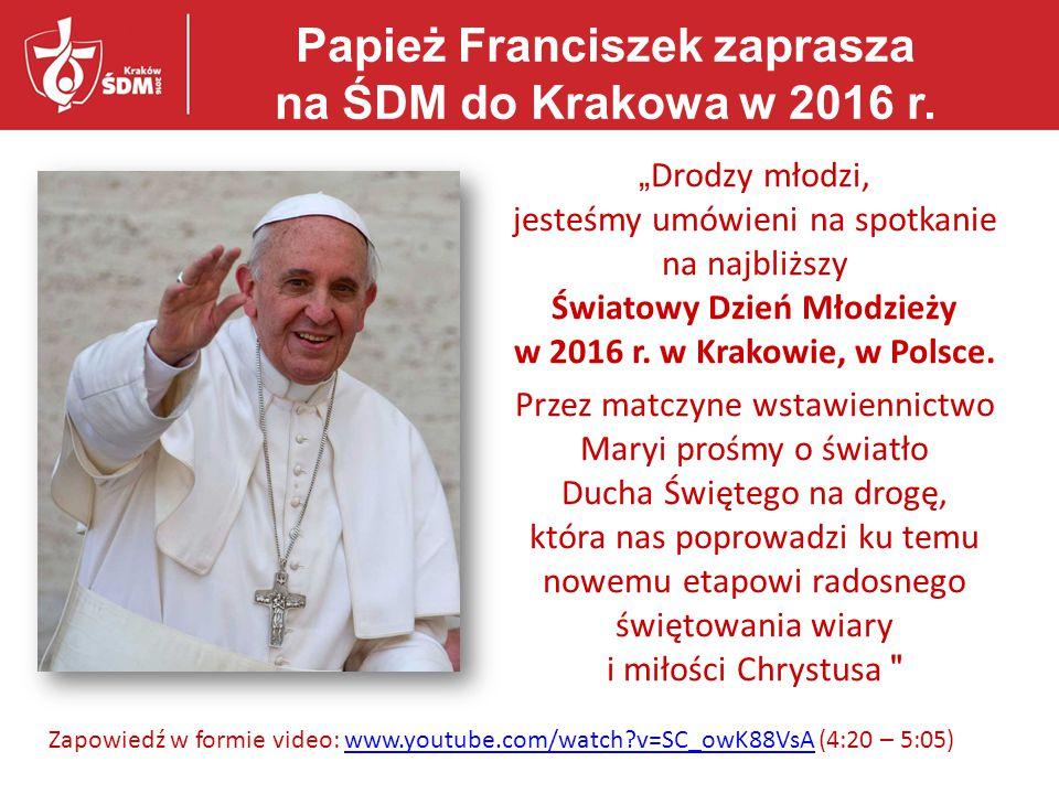 Papież Franciszek zaprasza na ŚDM do Krakowa w 2016 r.