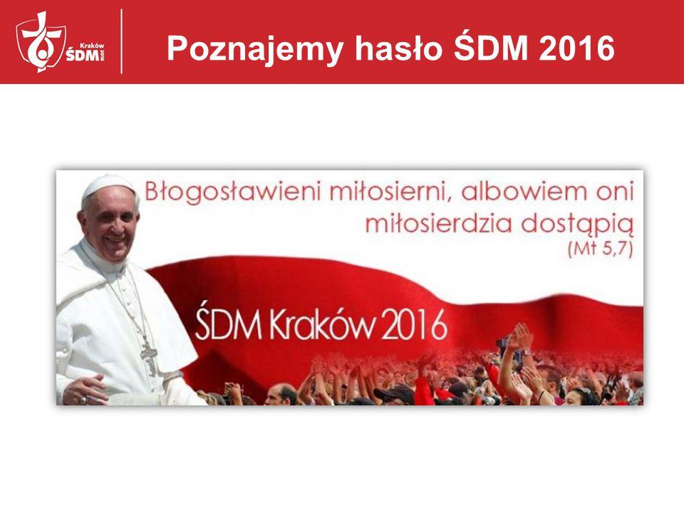 Poznajemy hasło ŚDM 2016