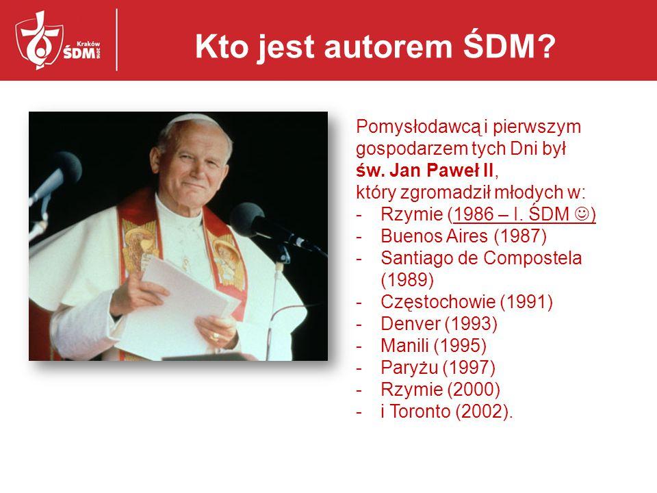 Kto jest autorem ŚDM Pomysłodawcą i pierwszym gospodarzem tych Dni był św. Jan Paweł II, który zgromadził młodych w: