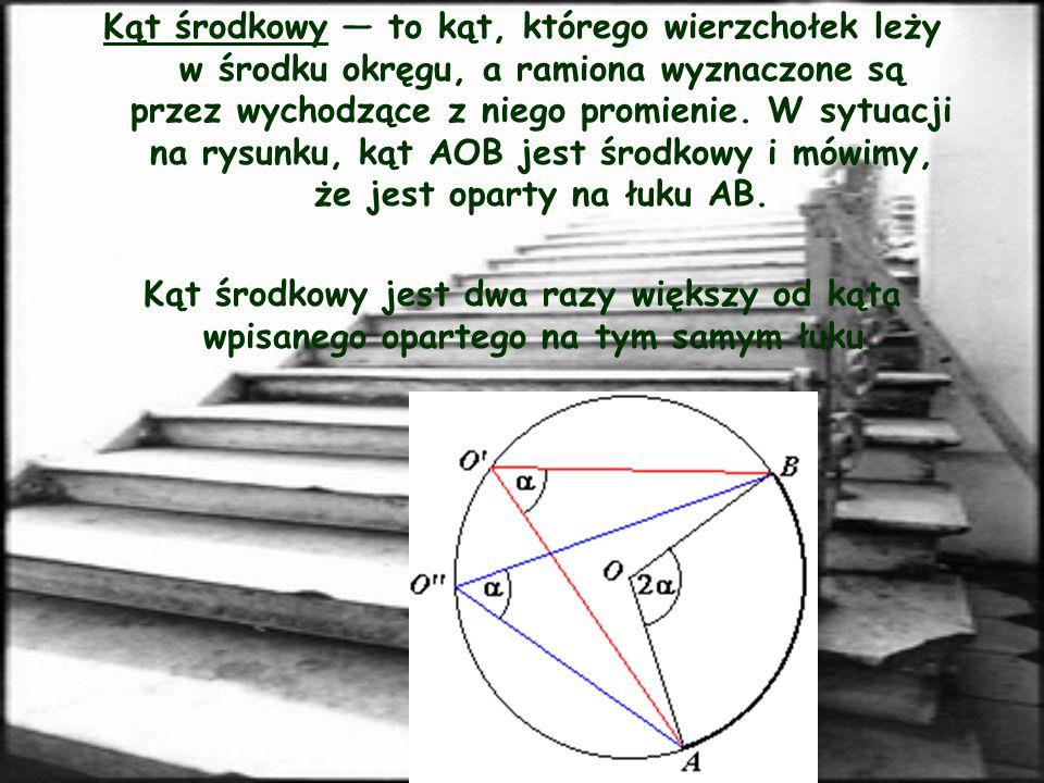 Kąt środkowy — to kąt, którego wierzchołek leży w środku okręgu, a ramiona wyznaczone są przez wychodzące z niego promienie. W sytuacji na rysunku, kąt AOB jest środkowy i mówimy, że jest oparty na łuku AB.