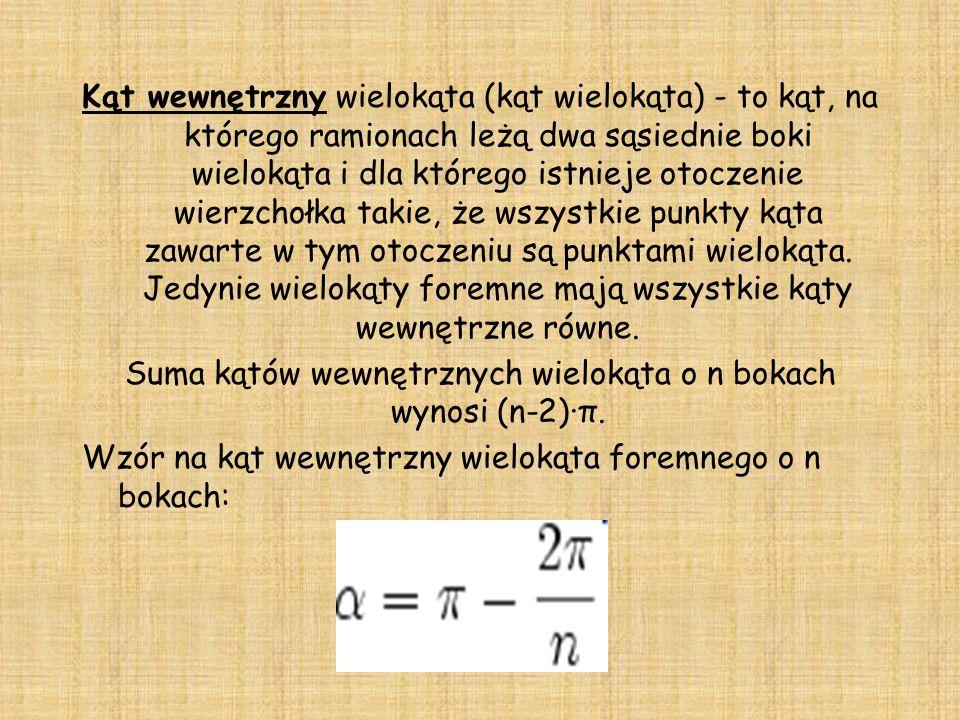 Suma kątów wewnętrznych wielokąta o n bokach wynosi (n-2)·π.