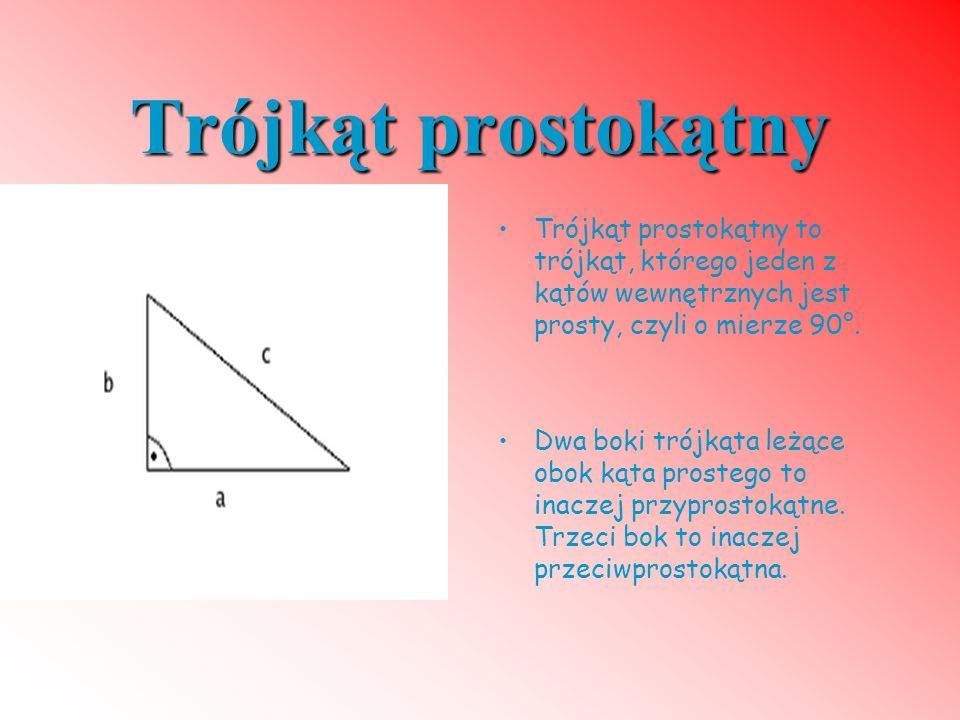 Trójkąt prostokątny Trójkąt prostokątny to trójkąt, którego jeden z kątów wewnętrznych jest prosty, czyli o mierze 90°.