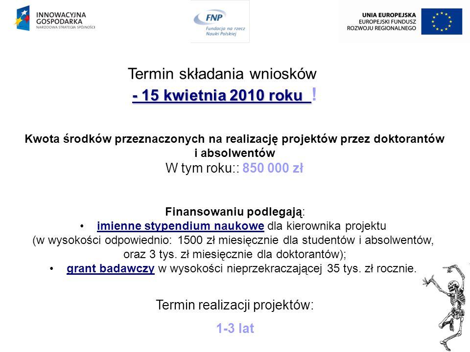 Termin składania wniosków - 15 kwietnia 2010 roku !
