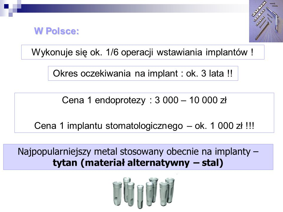 Wykonuje się ok. 1/6 operacji wstawiania implantów !
