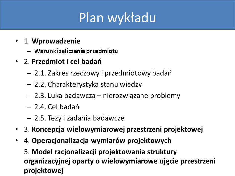 Plan wykładu 1. Wprowadzenie 2. Przedmiot i cel badań