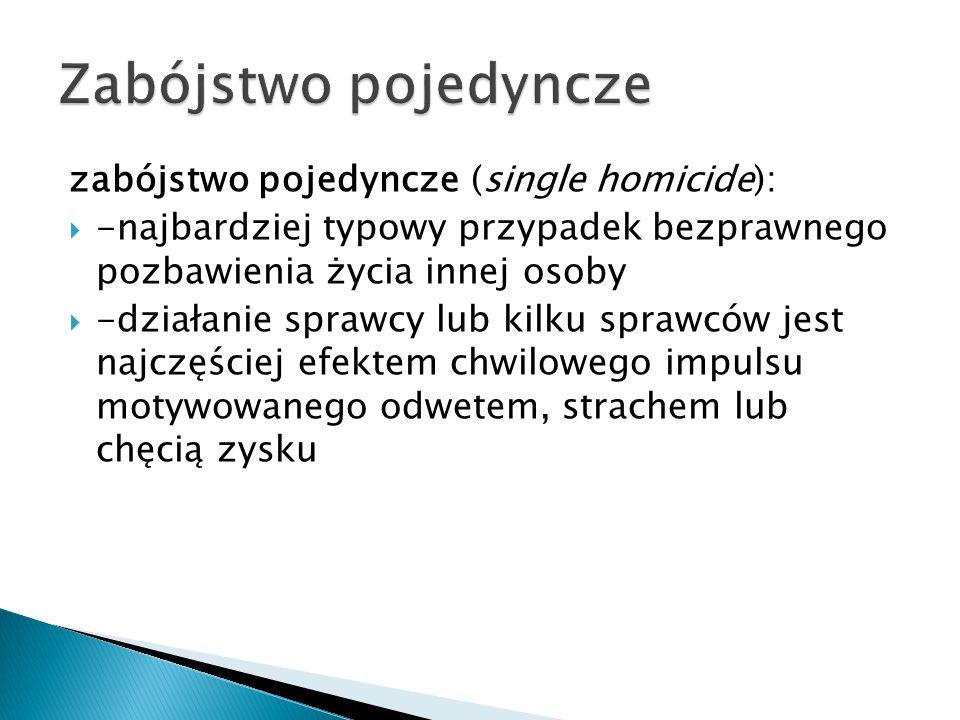 Zabójstwo pojedyncze zabójstwo pojedyncze (single homicide):